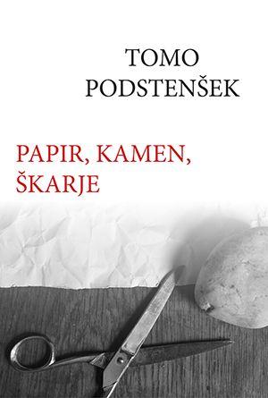 Tomo Podstenšek: Papir, kamen, škarje