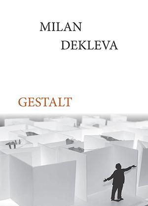 Milan Dekleva: Gestalt