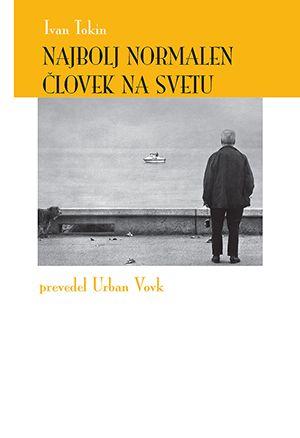 Ivan Tokin: Najbolj normalen človek na svetu