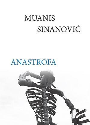 Muanis Sinanović: Anastrofa