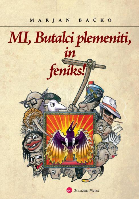 Marjan Bačko: Mi, Butalci plemeniti, in feniks