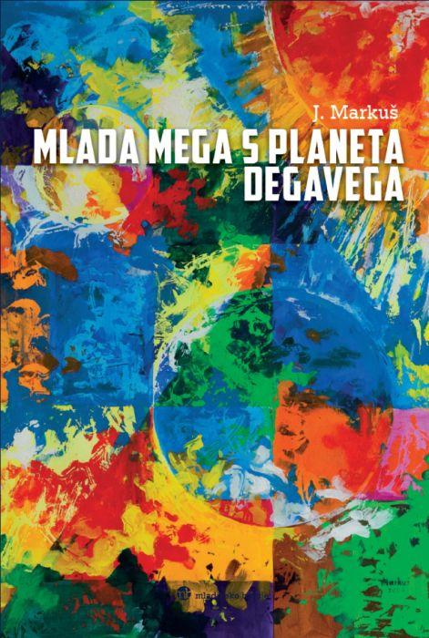 J. Markuš: Mlada Mega s planeta Degavega
