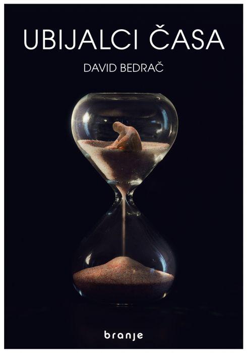 David Bedrač: Ubijalci časa