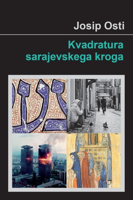 Josip Osti: Kvadratura sarajevskega kroga
