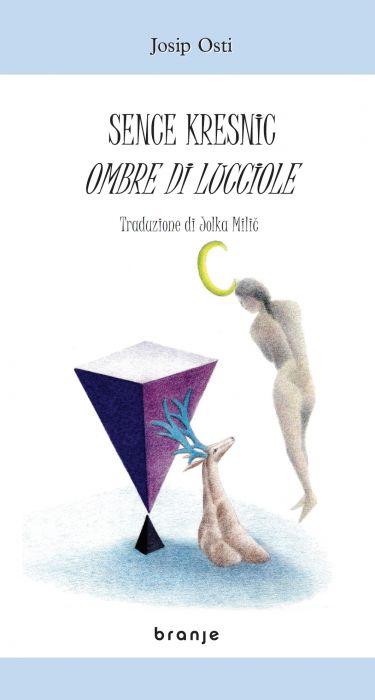 Josip Osti: Sence kresnic /Ombre di lucciole