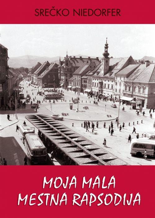 Srečko Niedorfer: Moja mala mestna rapsodija