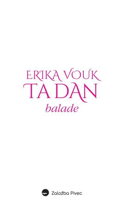 Erika Vouk: Ta dan