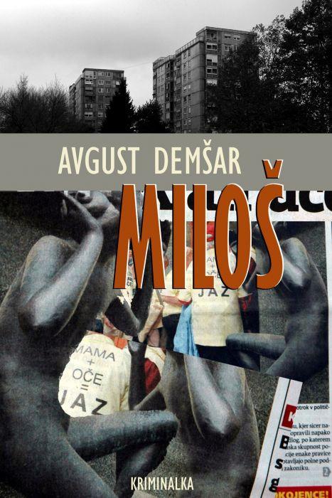 Avgust Demšar: Miloš