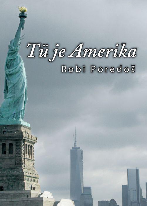 Robi Poredoš: Tü je Amerika