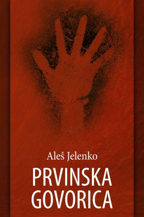Aleš Jelenko: Prvinska govorica