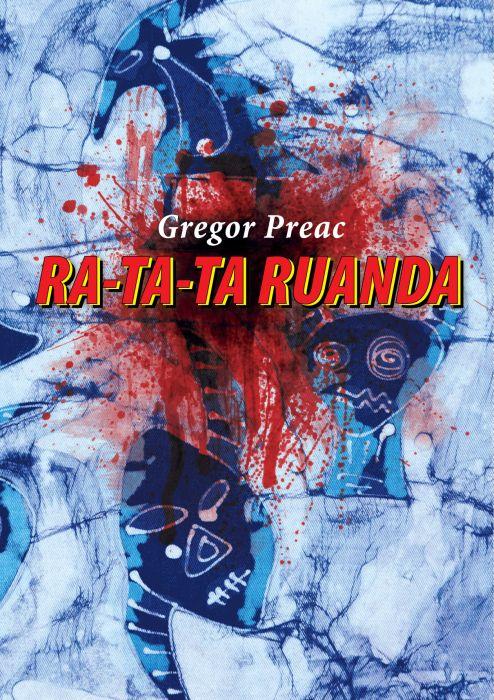 Gregor Preac: RA-TA-TA Ruanda