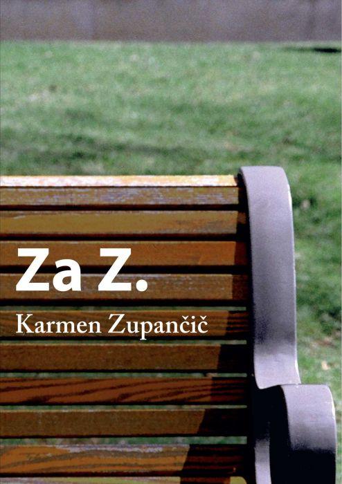 Karmen Zupančič: Za Z.