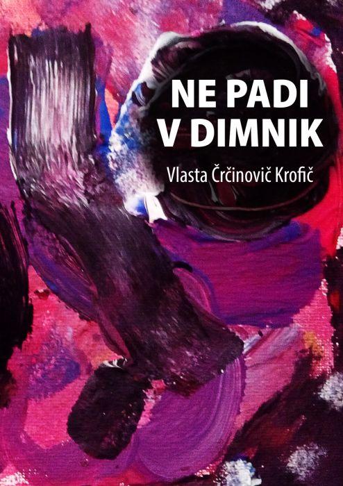Vlasta Črčinovič-Krofič: Ne padi v dimnik