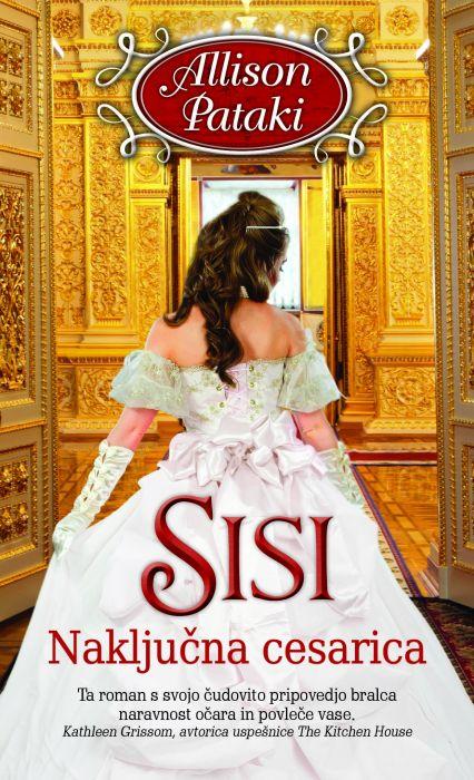 Allison Pataki: Sisi - naključna cesarica