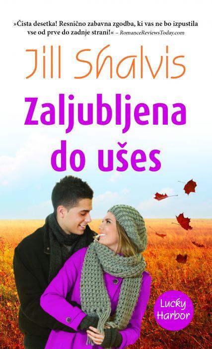 Jill Shalvis: Zaljubljena do ušes