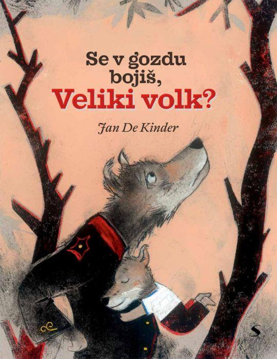 Jan De Kinder: Se v gozdu bojiš, Veliki volk?
