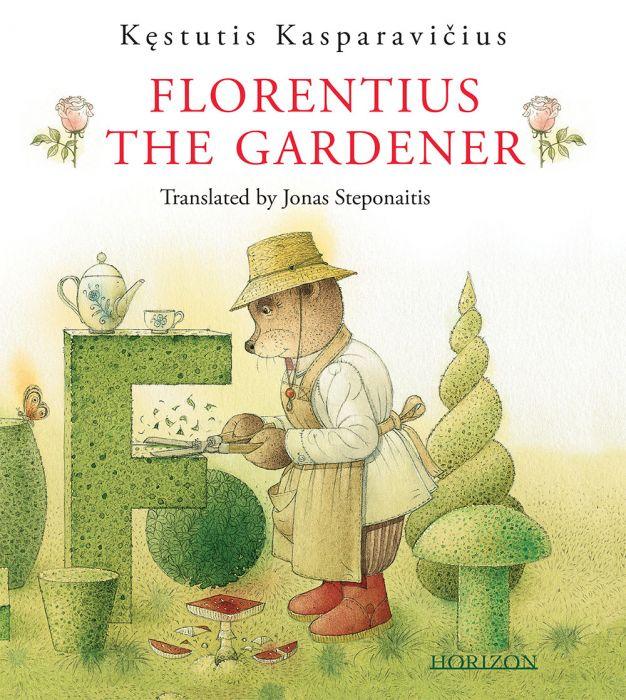 Kęstutis Kasparavičius: Florentius the Gardener