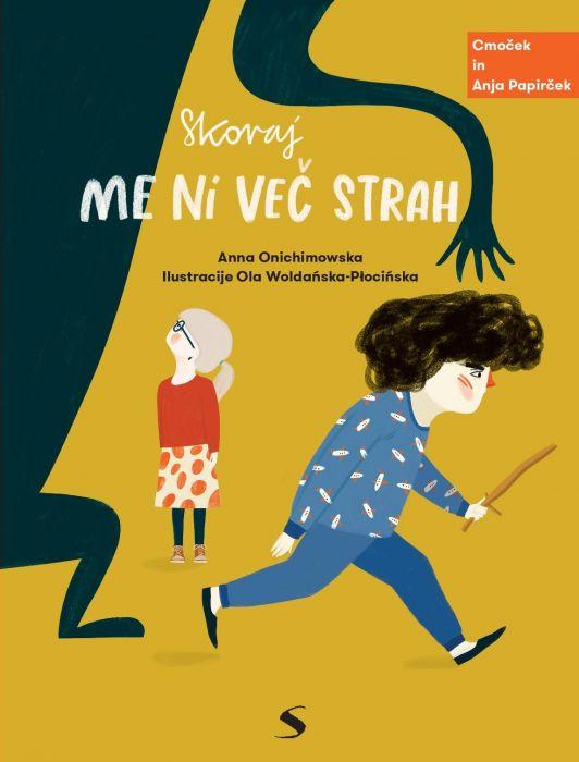 Anna Onichimowska: Skoraj me ni več strah