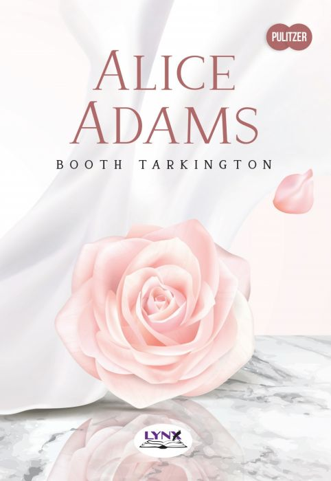 Booth Tarkington: Alice Adams