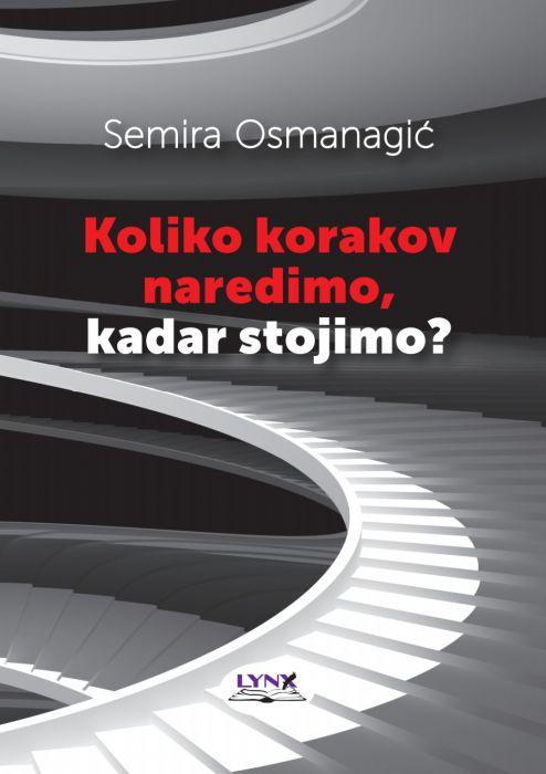 Semira Osmanagić: Koliko korakov naredimo, kadar stojimo?