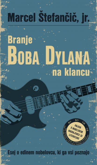 Marcel Štefančič, jr.: Branje Boba Dylana na klancu
