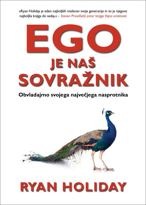 Ryan Holiday: Ego je naš sovražnik
