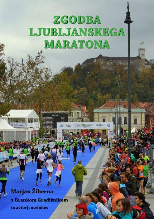 Marjan Žiberna, Branko Gradišnik: Zgodba Ljubljanskega maratona