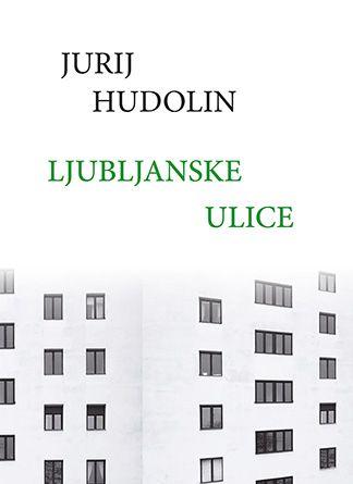 Jurij Hudolin: Ljubljanske ulice