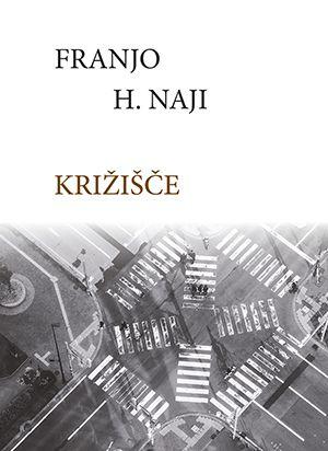 Franjo H. Naji: Križišče
