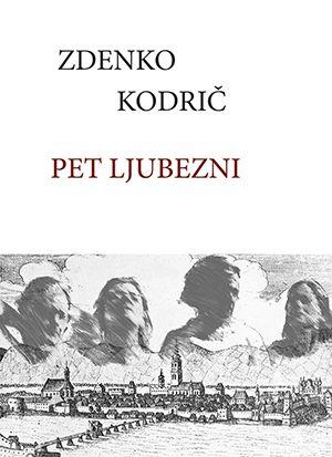 Zdenko Kodrič: Pet ljubezni