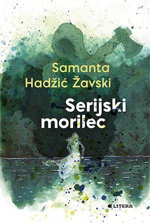 Samanta Hadžić Žavski: Serijski morilec