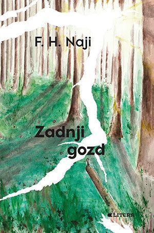 Franjo H. Naji: Zadnji gozd