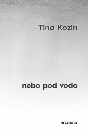 Tina Kozin: Nebo pod vodo