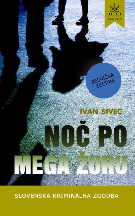 Ivan Sivec: Noč po mega žuru