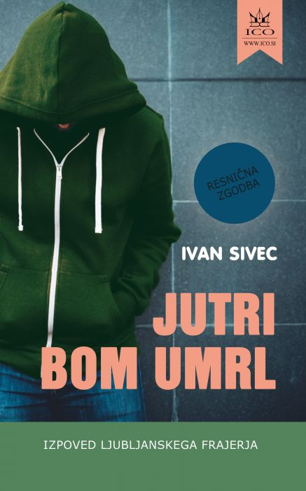 Ivan Sivec: Jutri bom umrl