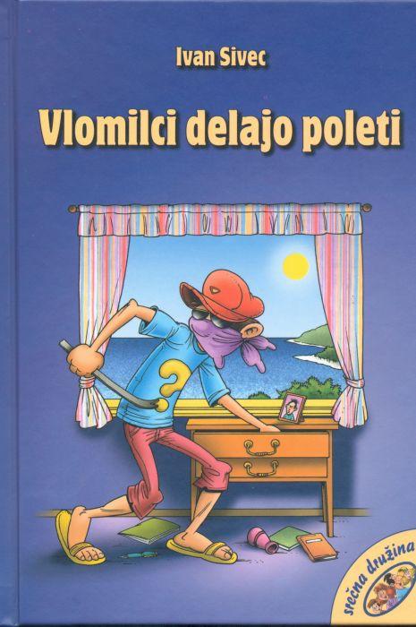 Ivan Sivec: Vlomilci delajo poleti