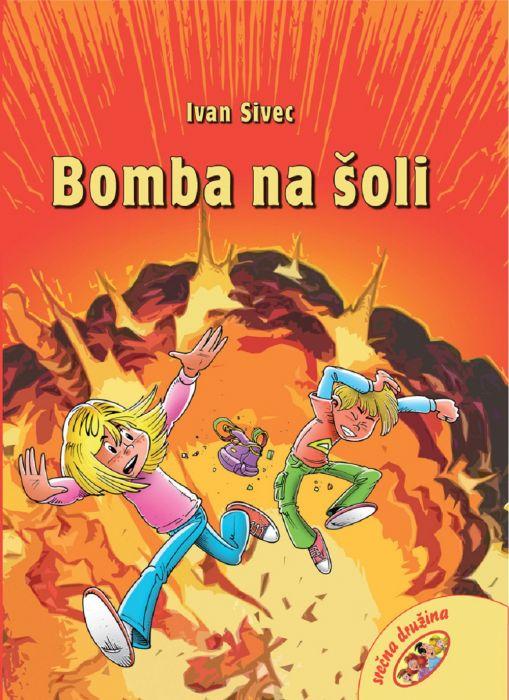 Ivan Sivec: Bomba na šoli