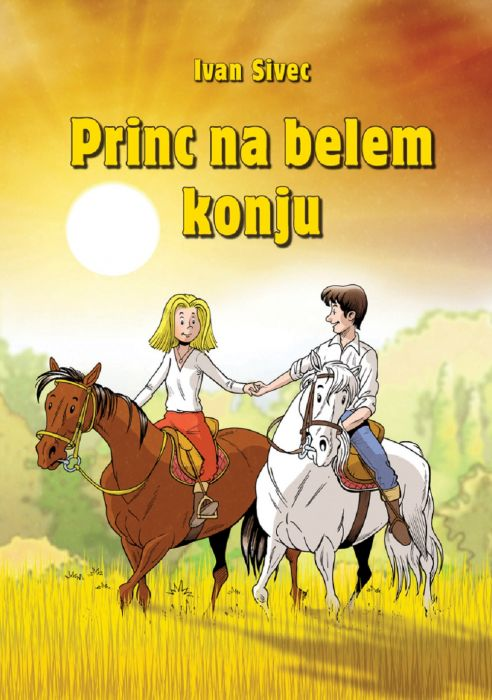 Ivan Sivec: Princ na belem konju
