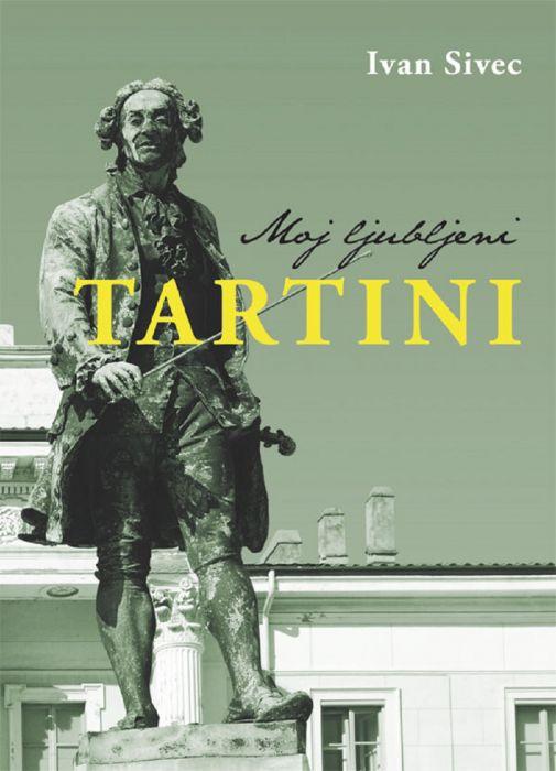 Ivan Sivec: Moj ljubljeni Tartini