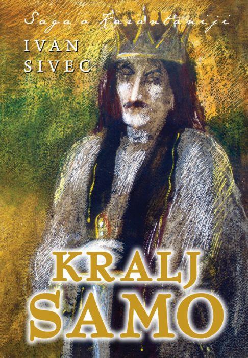 Ivan Sivec: Kralj Samo