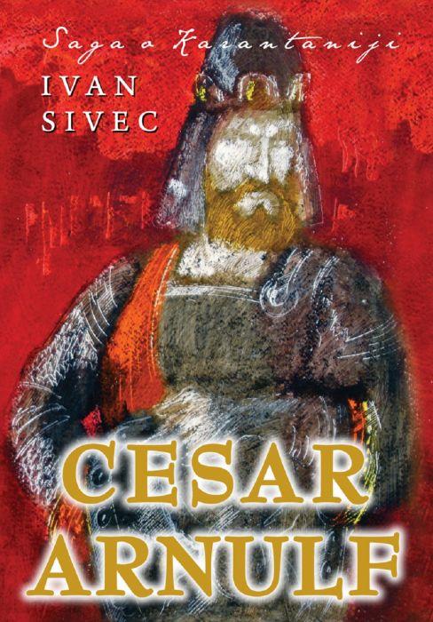 Ivan Sivec: Cesar Arnulf
