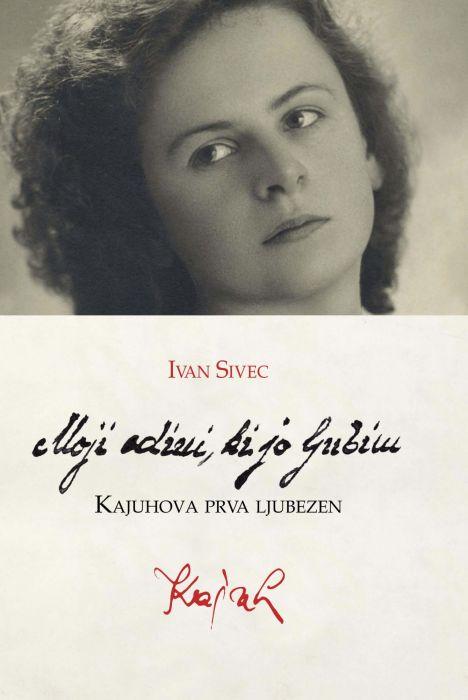 Ivan Sivec: Moji edini, ki jo ljubim