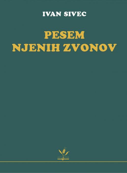 Ivan Sivec: Pesem njenih zvonov