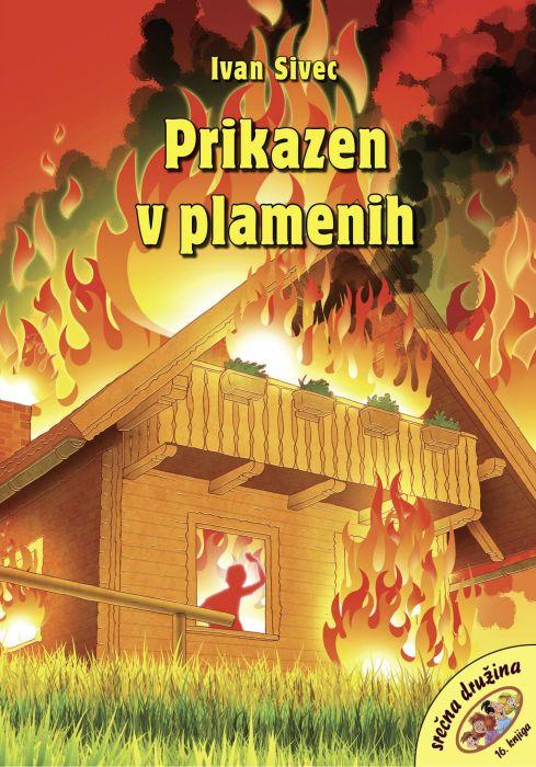 Ivan Sivec: Prikazen v plamenih
