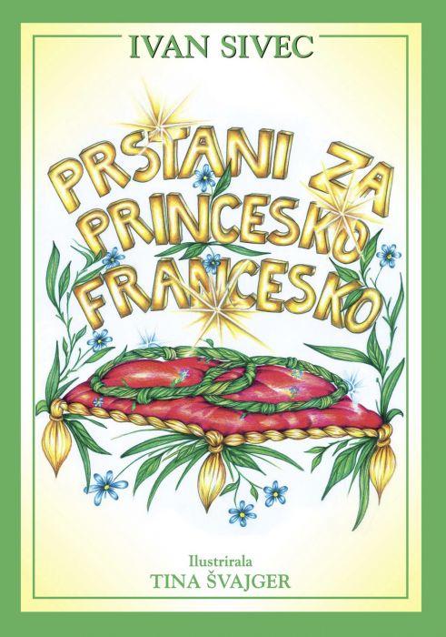 Ivan Sivec: Prstani za princesko Francesko