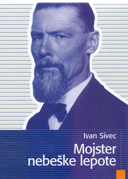 Ivan Sivec: Mojster nebeške lepote