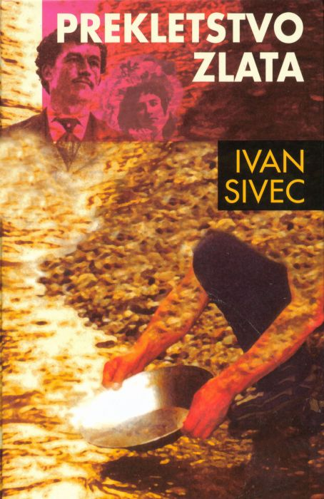 Ivan Sivec: Prekletstvo zlata