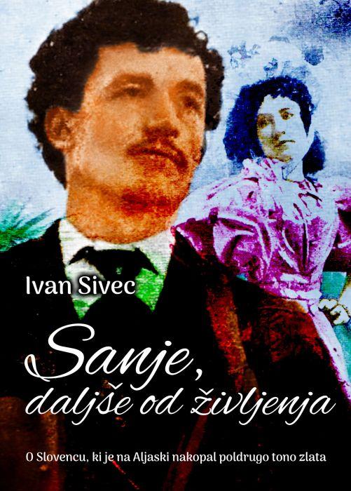 Ivan Sivec: Sanje, daljše od življenja
