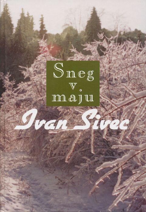 Ivan Sivec: Sneg v maju