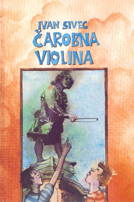 Ivan Sivec: Čarobna violina